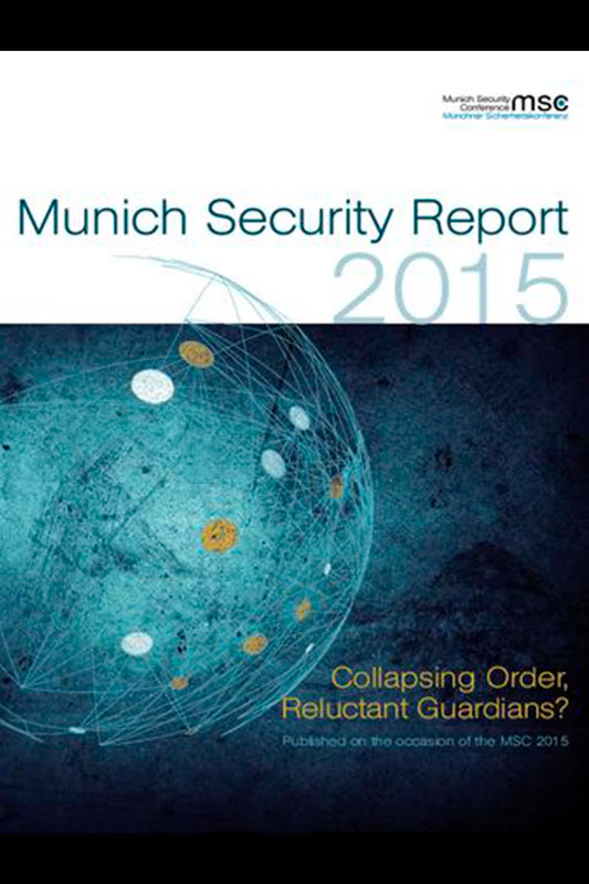 """Munich Security Report 2015 """"Collapsing Order, Reluctant Guardians?"""
