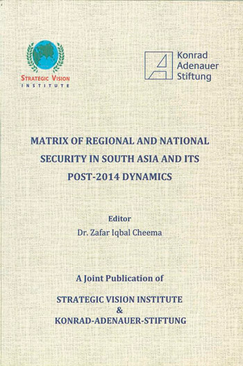 Matrix of Regional and National Security in South Asia and its post-2014