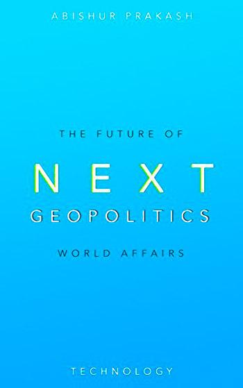 Next Geopolitics: The Future of World Affairs